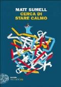 CERCA DI STARE CALMO