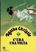 C'era una volta. Agatha Christie. Oscar Mondadori. 1991.