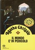 Il mondo è in pericolo. Agatha Christie. Arnoldo Mondadori Editore. 1988.