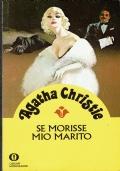 Se morisse mio marito. Agatha Christie. Arnoldo Mondadori Editore. 1987.