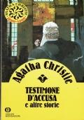 Testimone d'accusa e altre storie. Agatha Christie. Arnoldo Mondadori Editore. 1990/1 edizione