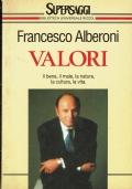 Valori.Francesco Alberoni. Biblioteca Universale Rizzoli. 1995/1 edizione