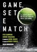 Game, Set e Match - Le lezioni segrete dei grandi campioni per il tuo tennis