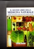 Il grande libro della medicina naturale - Conoscere e saper utilizzare al meglio tutte le tecniche terapeutiche alternative