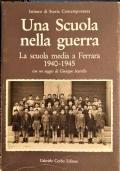 Una scuola nella guerra - La scuola media a Ferrara 1940-1945