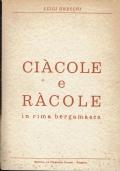 Ciàcole e ràacole. Luigi Gnecchi. Editrice La Poligrafa Foresti.