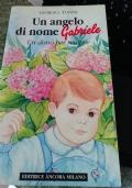 Un angelo di nome Gabriele. Un dono per sempre