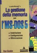 LA GESTIONE DELLA MEMORIA CON L'MS-DOS 5