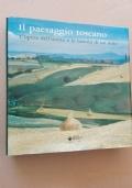 Il Paesaggio Toscano - L'opera dell'uomo e la nascita di un mito