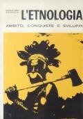 L'ETNOLOGIA -AMBITO , CONQUISTE E SVILUPPI
