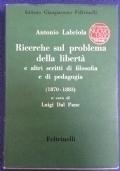 Ricerche sul problema della libertà e altri scritti di filosofia e di pedagogia (1870-1883)