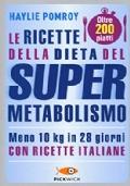 LE RICETTE DELLA DIETA DEL SUPER METABOLISMO