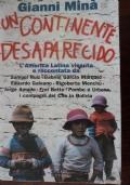 Un continente desaparecido. L'America latina vissuta e raccontata da Samuel Ruiz, Gabriel Garcia Márquez, Eduardo Galeano, Rigoberta Menchú...