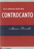 CONTROCANTO / SULLA CADUTA DELL'ALTRA ITALIA