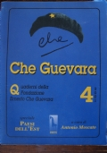 Che Guevara. Quaderni della Fondazione «Ernesto Che Guevara». Vol. 4