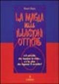 La magia delle illusioni ottiche
