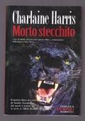 MORTO STECCHITO - QUINTO LIBRO DELLA SERIE TRUE BLOOD