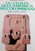 Le civilta dell'America precolombiana storia civiltà e cultura