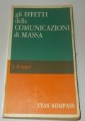 GLI EFFETTI DELLE COMUNICAZIONI DI MASSA