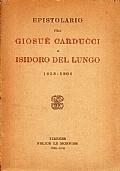 EPISTOLARIO FRA GIOSUÈ CARDUCCI E ISIDORO DEL LUNGO 1858-1906
