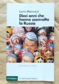 Dieci anni che hanno sconvolto la Russia. La Russia da Gorbacev a Putin