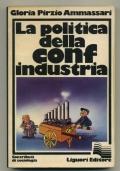 LA POLITICA DELLA CONFINDUSTRIA. STRATEGIA ECONOMICA E PRASSI CONTRATTUALE DEL PADRONATO ITALIANO