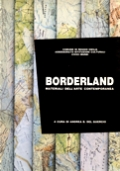 BORDERLAND. MATERIALI DELL'ARTE CONTEMPORANEA