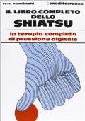 IL LIBRO COMPLETO DELLO SHIATSU La terapia completa di pressione digitale