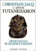 L'AFFARE TUTANKHAMON MEZZO SECOLO DI DRAMMI E PASSIONI