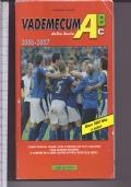 VADEMECUM della serie A  B C calcio 2006/2007 (oltre 500 foto a colori)