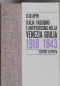 Italia fascismo e antifascismo nella Venezia Giulia 1918/1943