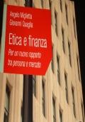 Etica e Finanza - Per un Nuovo Rapporto tra Persona e Mercato