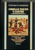 S. E. AMBROSE - CAVALLO PAZZO E CUSTER - 1A EDIZ. 1978