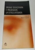DROGHE TOSSICOMANIA E PREVENZIONE: UN'OTTICA INTEGRATA