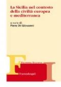 La Sicilia nel contesto della civiltà europea e mediterranea  offerta 4x3