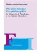Pro psychologia. Pro philosophia. «Le Ricerche di Psicologia» e «La Cultura Filosofica»  offerta 4x3