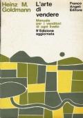 L'arte di vendere, manuale per i venditori di ogni livello. Heinz M. Goldmann. Franco Angeli Editore. 1969.