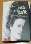 L' UOMO CHE AMAVA TROPPO