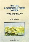 1944 -1945 IL PASSAGGIO DEL FRONTE A CESENA - DISTRUZIONI E VITTIME CIVILI DI GUERRA NEL TERRITORIO CESENATE (SECONDA GUERRA MONDIALE)