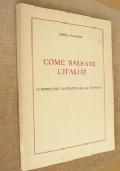 COME SALVARE L'ITALIA (E' COMPATIBILE LA POLITICA CON LA GIUSTIZIA?)