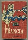LA FRANCIA. Con 242 illustrazioni e 1 cartina