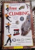 FREE CLIMBING L'ARRAMPICATA SPORTIVA Progressione della salita e discesa, top rope, tecniche di arrampicata, le palestre, attrezzature e allenamento ( di Emanuele Perolo Sport Arrampicata Alpinismo Manuale Guida )