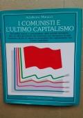 I COMUNISTI E L'ULTIMO CAPITALISMO
