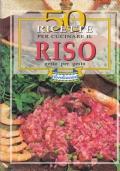 50 Ricette per cucinare il riso