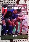 La grande meta l�Italia del Sei nazioni ( di Angelo Croce e Christian Marchetti Sport Rugby Martin Castrogiovanni )