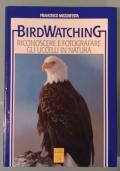 BIRDWATCHING - RICONOSCERE E FOTOGRAFARE GLI UCCELLI IN NATURA