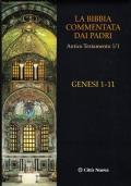 La Bibbia commentata dai Padri. Antico Testamento 1/1. Genesi 1-11