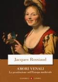 Amori venali. La prostituzione nell'Europa medievale