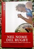 Nel nome del rugby. Storia di un bambino diventato campione e di una palla ovale ( Di Mauro Bergamasco )