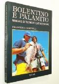 BOLENTINO E PALAMITO - MANUALE DI TECNICHE E ATTREZZATURE (PESCA)